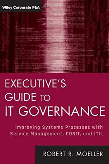 9781118138618-1118138619-Executive's Guide to IT Governance: Improving Systems Processes with Service Management, COBIT, and ITIL
