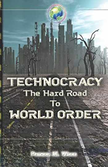 9780986373985-0986373982-Technocracy: The Hard Road to World Order