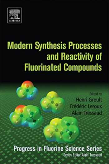 9780128037409-0128037407-Modern Synthesis Processes and Reactivity of Fluorinated Compounds: Progress in Fluorine Science