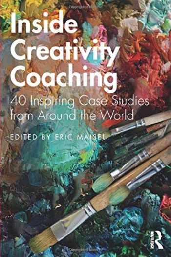 9780367219833-0367219832-Inside Creativity Coaching: 40 Inspiring Case Studies from Around the World