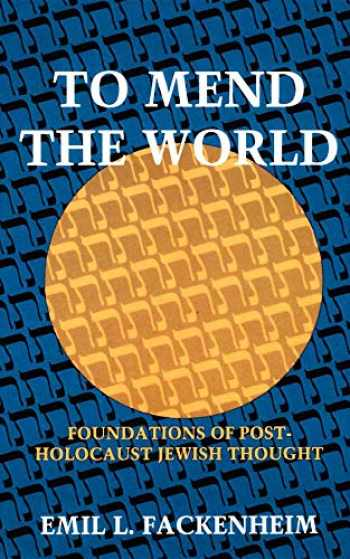 9780253321145-025332114X-To Mend the World: Foundations of Post-Holocaust Jewish Thought