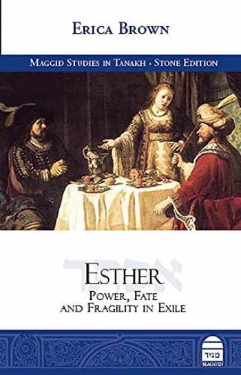 9781592645398-1592645399-Esther: Power, Fate and Fragility in Exile (Maggid Studies in Tanakh)