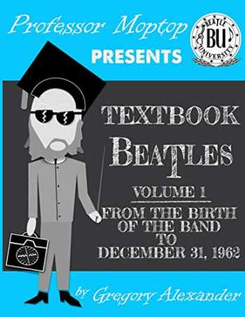 9780578410401-0578410400-Professor Moptop's Textbook Beatles