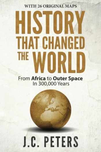 9789082506358-9082506351-History That Changed the World: From Africa to Outer Space in 300,000 Years