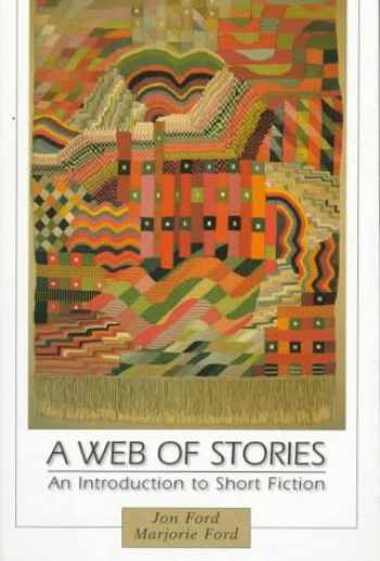 9780134556512-0134556518-Web of Stories, A: An Introduction to Short Fiction