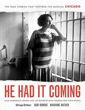 9781572842779-1572842776-He Had It Coming: Four Murderous Women and the Reporter Who Immortalized Their Stories
