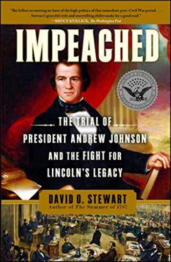 9781416547501-1416547509-Impeached: The Trial of President Andrew Johnson and the Fight for Lincoln's Legacy