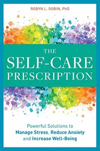 9781641523936-164152393X-The Self Care Prescription: Powerful Solutions to Manage Stress, Reduce Anxiety & Increase Wellbeing