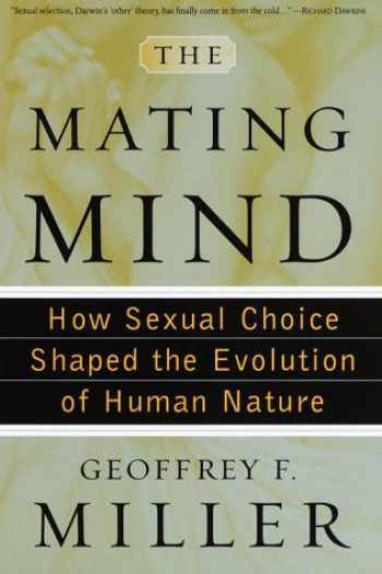9780385495165-0385495161-The Mating Mind: How Sexual Choice Shaped the Evolution of Human Nature