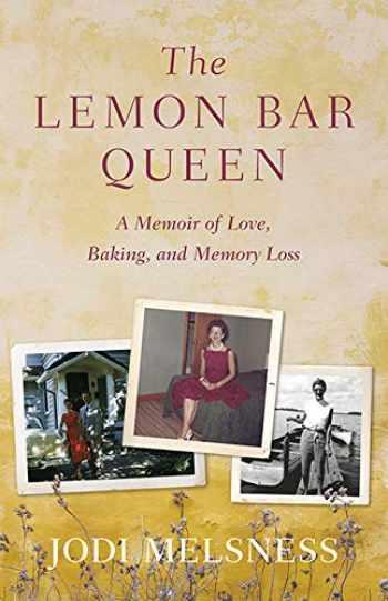 9781733175708-1733175709-The Lemon Bar Queen:A Memoir of Love, Baking, and Memory Loss
