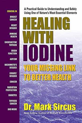9780757004674-0757004679-Healing With Iodine: Your Missing Link To Better Health