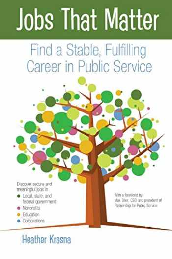 9781727308075-1727308077-Jobs That Matter: Find a Stable, Fulfilling Career in Public Service