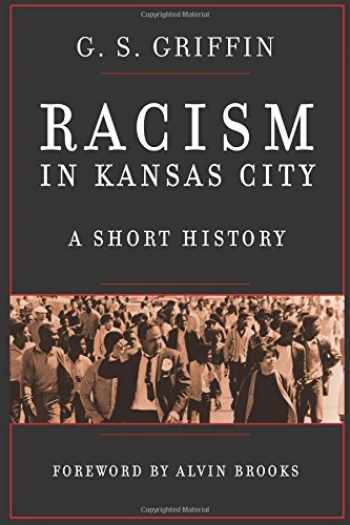 9781943338023-1943338027-Racism in Kansas City: A Short History