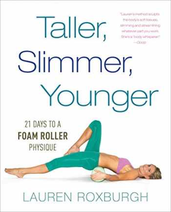 9781101886175-110188617X-Taller, Slimmer, Younger: 21 Days to a Foam Roller Physique