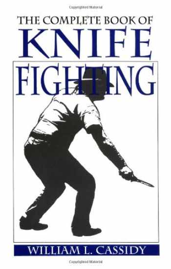 9780873640299-0873640292-The Complete Book Of Knife Fighting