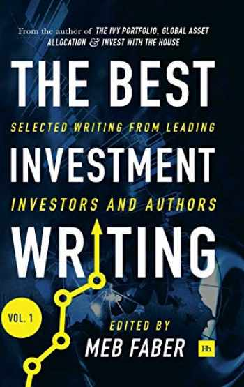 9780857196194-0857196197-The Best Investment Writing: Selected writing from leading investors and authors