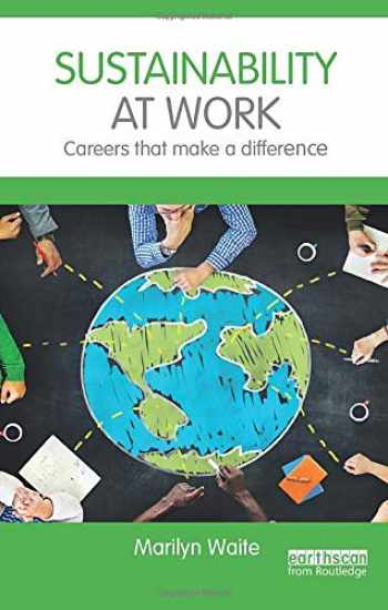 9781138200487-1138200484-Sustainability at Work: Careers that make a difference