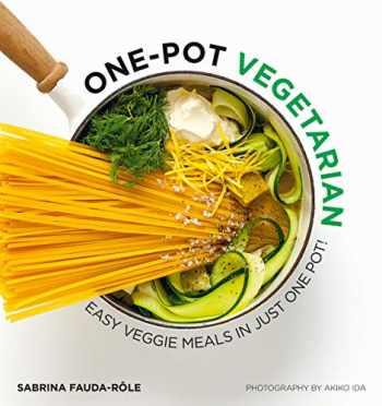 9781784882570-1784882577-One Pot Vegetarian: Easy Veggie Meals in Just One Pot!
