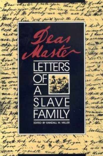 9780820323794-0820323799-Dear Master: Letters of a Slave Family (Brown Thrasher Books Ser.)