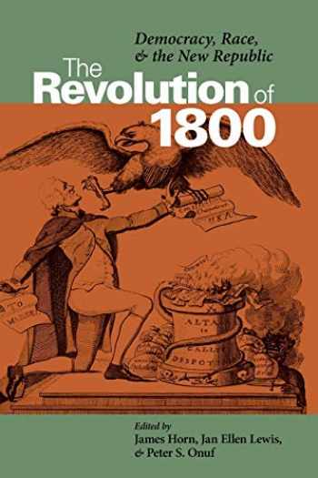 9780813921419-0813921414-The Revolution of 1800: Democracy, Race, and the New Republic (Jeffersonian America)