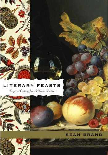 9780743288286-0743288289-Literary Feasts: Inspired Eating from Classic Fiction
