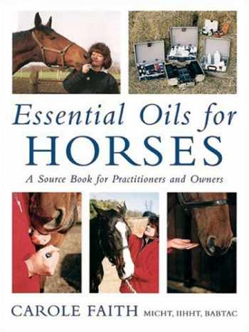 9781570762314-1570762317-Essential Oils for Horses: A Source Book for Practitioners and Owners