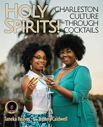 9781929647354-1929647352-Holy Spirits!: Charleston Culture Through Cocktails