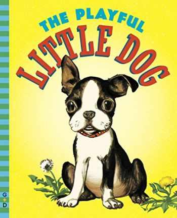9780448482187-0448482185-The Playful Little Dog (G&D Vintage)