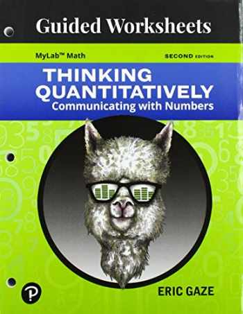 9780134996370-0134996372-Student Print Reference for Thinking Quantitatively: Communicating with Numbers