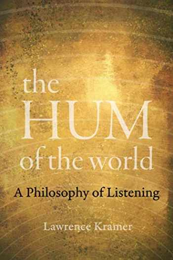 9780520303492-0520303490-The Hum of the World: A Philosophy of Listening