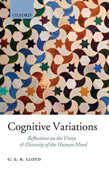 9780199566259-0199566259-Cognitive Variations: Reflections on the Unity and Diversity of the Human Mind