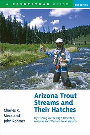 9780881506815-0881506818-Arizona Trout Streams and Their Hatches: Fly Fishing in the High Deserts of Arizona and Western New Mexico, Second Edition