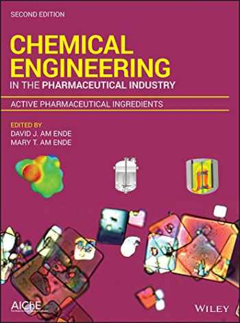 9781119285861-1119285860-Chemical Engineering in the Pharmaceutical Industry: Active Pharmaceutical Ingredients