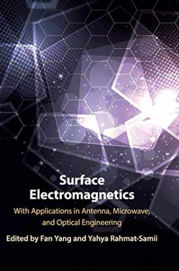9781108470261-1108470262-Surface Electromagnetics: With Applications in Antenna, Microwave, and Optical Engineering