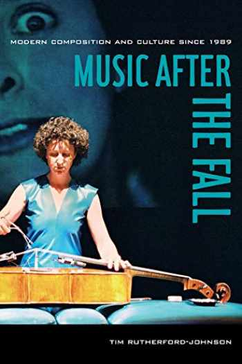 9780520283152-0520283155-Music after the Fall: Modern Composition and Culture since 1989