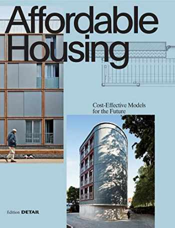 9783955534486-3955534480-Affordable Housing: Cost-Efficient Models for the Future (Detail Special)