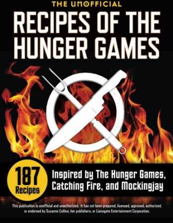 9781623150266-1623150264-The Unofficial Recipes of The Hunger Games: 187 Recipes Inspired by The Hunger Games, Catching Fire, and Mockingjay