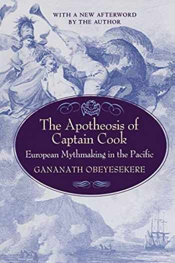 9780691057521-0691057524-The Apotheosis of Captain Cook: European Mythmaking in the Pacific