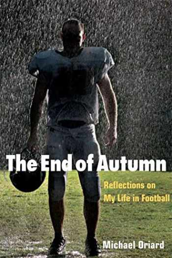 9780252076695-0252076699-The End of Autumn: Reflections on My Life in Football