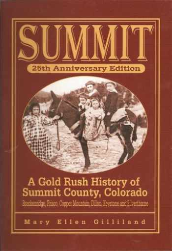 9781889385099-1889385093-Summit: A Gold Rush History of Summit County, Colorado, 25th Anniversary Edition