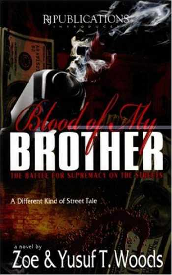 9780978637316-0978637313-Blood of My Brother: The Battle For Supremacy on the Streets