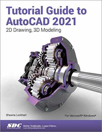 9781630573638-1630573639-Tutorial Guide to AutoCAD 2021