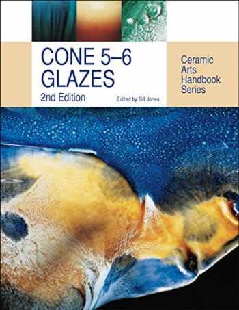 9781574983425-1574983423-Cone 5-6 Glazes (Ceramic Arts Handbook)