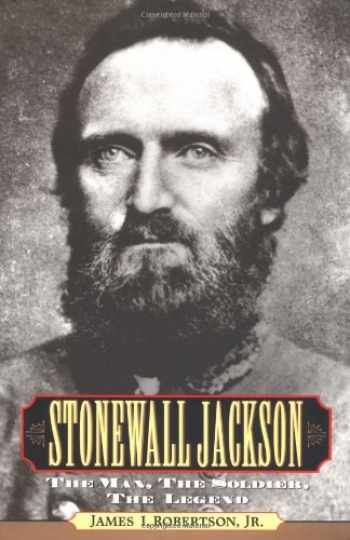 9780028650647-0028650646-Stonewall Jackson : The Man, the Soldier, the Legend