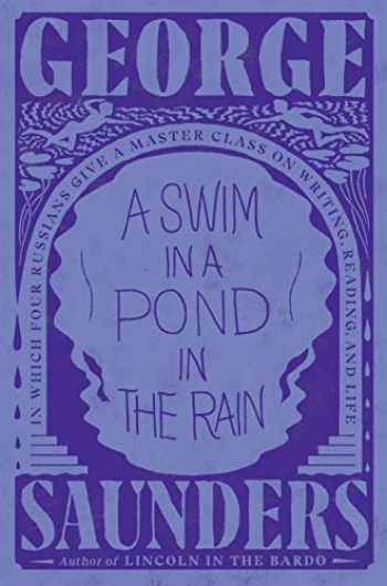 9781984856029-1984856022-A Swim in a Pond in the Rain: In Which Four Russians Give a Master Class on Writing, Reading, and Life