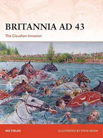 9781472842077-1472842073-Britannia AD 43: The Claudian invasion (Campaign)