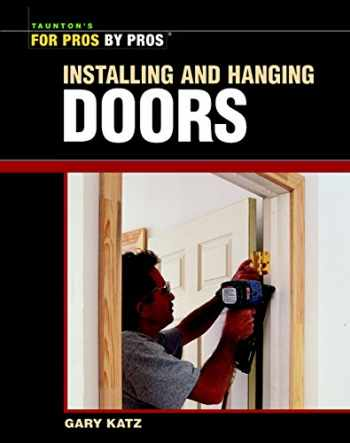 9781561586356-1561586358-Installing and Hanging Doors (For Pros By Pros)