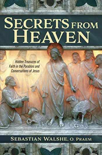 9781683571681-1683571681-Secrets from Heaven - Hidden Treasures of Faith in the Parables and Conversations of Jesus