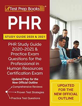 9781628459746-1628459743-PHR Study Guide 2020 and 2021: PHR Study Guide 2020-2021 and Practice Exam Questions for the Professional in Human Resources Certification Exam [Updated Prep for the New Official Outline]
