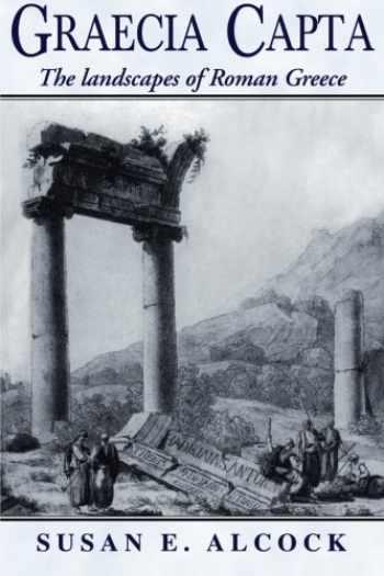 9780521568197-0521568196-Graecia Capta: The Landscapes Of Roman Greece
